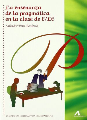 LA ENSEÑANZA DE LA PRAGMÁTICA EN LA CLASE DE E/LE