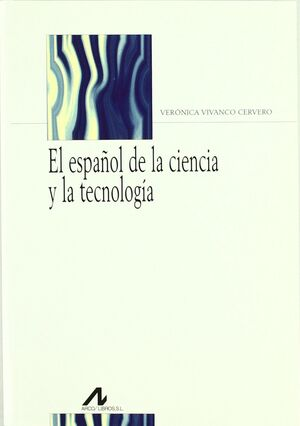 EL ESPAÑOL DE LA CIENCIA Y LA TECNOLOGÍA
