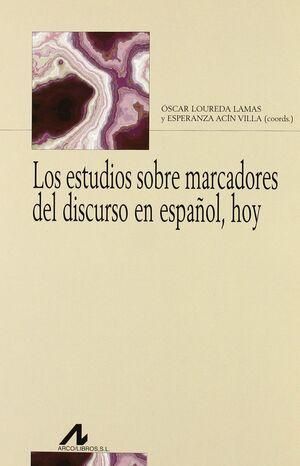 LOS ESTUDIOS SOBRE MARCADORES DEL DISCURSO EN ESPAÑOL, HOY
