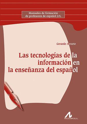 LAS TECNOLOGÍAS DE LA INFORMACIÓN EN LA ENSEÑANZA DEL ESPAÑOL