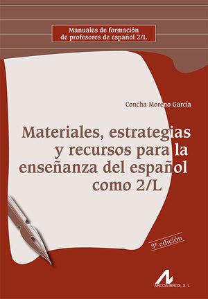 MATERIALES, ESTRATEGIAS Y RECURSOS PARA LA ENSEÑANZA DEL ESPAÑOL COMO 2/L