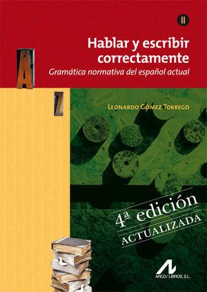 HABLAR Y ESCRIBIR CORRECTAMENTE TOMO II. EDICIÓN 4ª ACTUALIZADA