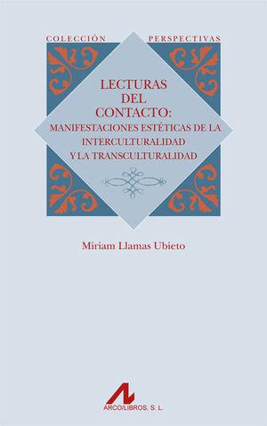 LECTURAS DEL CONTACTO: MANIFESTACIONES ESTÉTICAS DE LA INTERCULTURALIDAD Y LA TR