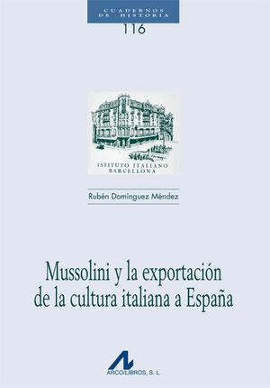MUSSOLINI Y LA EXPORTACIÓN DE LA CULTURA ITALIANA A ESPAÑA