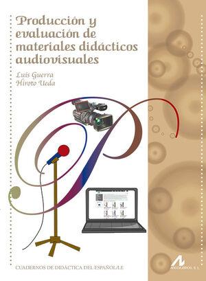 PRODUCCIÓN Y EVALUACIÓN DE MATERIALES DIDÁCTICOS AUDIOVISUALES