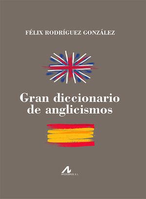 GRAN DICCIONARIO DE ANGLICISMOS