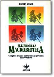 EL LIBRO DE LA MACROBIÓTICA