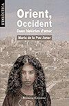 ORIENT, OCCIDENT. DUES HISTÒRIES D'AMOR
