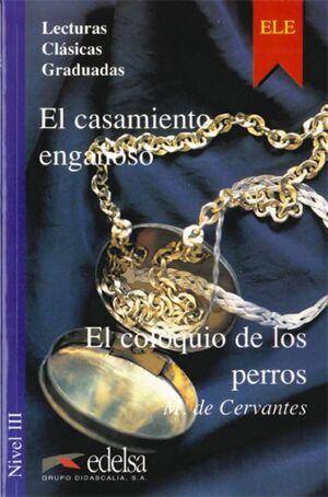 LCG 3 - EL CASAMIENTO ENGAÑOSO / EL COLOQUIO DE LOS PERROS