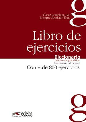 DICCIONARIO PRÁCTICO DE LA GRAMÁTICA - LIBRO DE EJERCICIOS