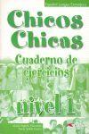 CHICOS CHICAS 1 - LIBRO DE EJERCICIOS