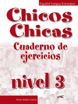 CHICOS CHICAS 3 - LIBRO DE EJERCICIOS