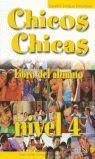 CHICOS CHICAS 4 - LIBRO DEL ALUMNO
