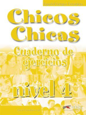 CHICOS CHICAS 4 - LIBRO DE EJERCICIOS