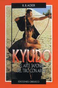KYUDO-EL ARTE JAPONÉS DE TIRO CON ARCO