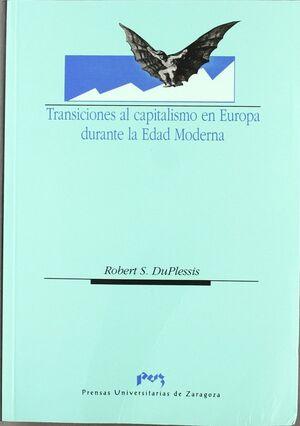 TRANSICIONES AL CAPITALISMO EN EUROPA DURANTE LA EDAD MODERNA