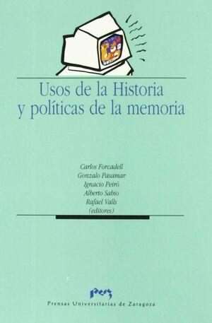 USOS DE LA HISTORIA Y POLÍTICAS DE LA MEMORIA