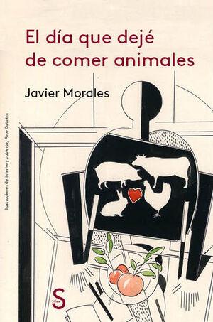 DIA QUE DEJE DE COMER ANIMALES  EL
