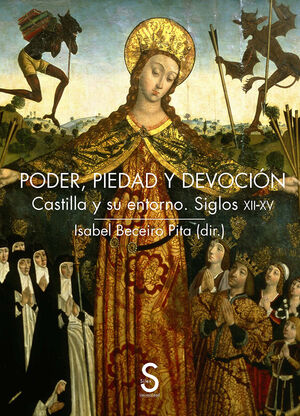PODER, PIEDAD Y DEVOCIÓN: CASTILLA Y SU ENTORNO. SIGLOS XII-XV