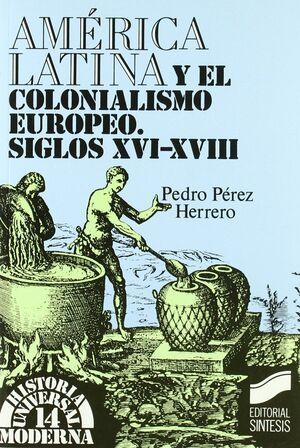 AMÉRICA LATINA Y EL COLONIALISMO EUROPEO
