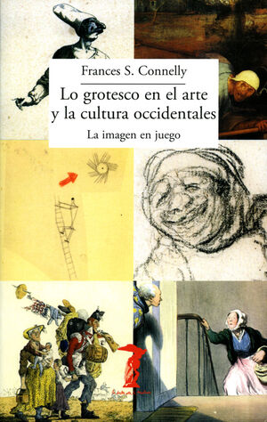 LO GROTESCO EN EL ARTE Y LA CULTURA OCCIDENTALES