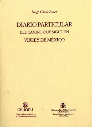 DIARIO PARTICULAR DEL CAMINO QUE SIGUE UN VIRREY DE MÉXICO