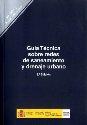 GUÍA TÉCNICA SOBRE REDES DE SANEAMIENTO Y DRENAJE URBANO (3ª EDICIÓN). R-17