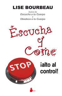 ESCUCHA A TU CUERPO Y COME ¡ALTO AL CONTROL!
