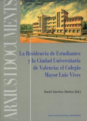LA RESIDENCIA DE ESTUDIANTES Y LA CIUDAD UNIVERSITARIA DE VALENCIA: EL COLEGIO M