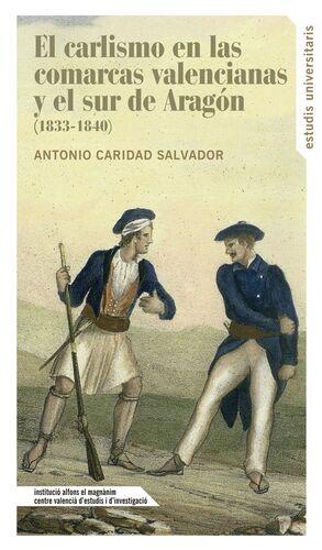 EL CARLISMO EN LAS COMARCAS VALENCIANAS Y EL SUR DE ARAGON (1833-