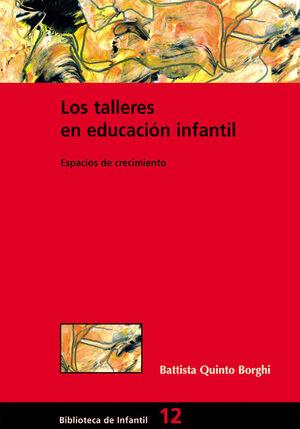 LOS TALLERES EN EDUCACIÓN INFANTIL. ESPACIOS DE CRECIMIENTO