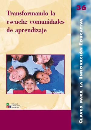 TRANSFORMANDO LA ESCUELA: COMUNIDADES DE APRENDIZAJE