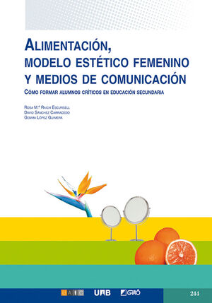 ALIMENTACIÓN, MODELO ESTÉTICO FEMENINO Y MEDIOS DE COMUNICACIÓN