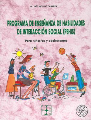 PROGRAMA DE ENSEÑANZA DE HABILIDADES DE INTERACCIÓN SOCIAL (PEHIS). PARA NIÑOS Y