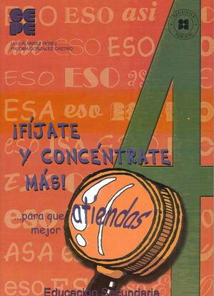 FÍJATE Y CONCÉNTRATE MÁS, 4. (VOL.4 PARTE DE OBRA COMPLETA 978-84-7869-456-3)