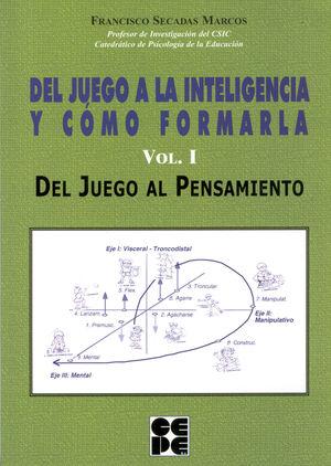 DEL JUEGO A LA INTELIGENCIA Y CÓMO FORMARLA. (VOL.1 PARTE DE OBRA COMPLETA 978-84-7869-485-3)
