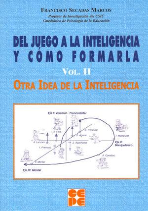 DEL JUEGO A LA INTELIGENCIA Y CÓMO FORMARLA. (VOL.2 PARTE DE OBRA COMPLETA 978-84-7869-485-3)
