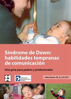 SÍNDROME DE DOWN: HABILIDADES TEMPRANAS DE COMUNICACIÓN. UNA GUÍA PARA PADRES Y