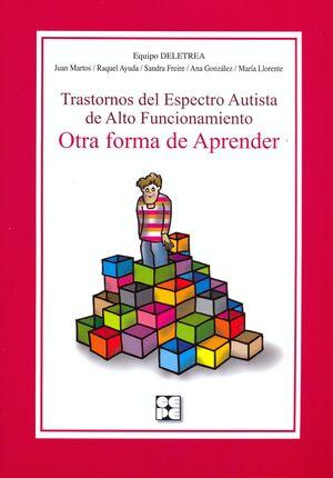 TRASTORNOS DEL ESPECTRO AUTISTA DE ALTO FUNCIONAMIENTO. OTRA FORMA DE APRENDER