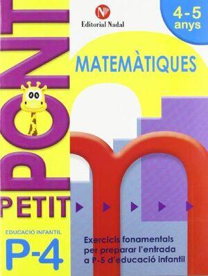 PETIT PONT P4, MATEMÀTIQUES, EDUCACIÓ INFANTIL