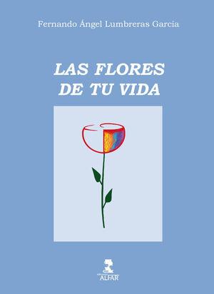 LAS FLORES DE TU VIDA