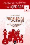 CUADERNOS PRÁCTICOS DE AJEDREZ 3. PROBLEMAS DE ESTRATEGIA