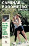 CAMINAR CON PODÓMETRO. PROGRAMA DE 6 SEMANAS