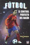 FÚTBOL : EL CONTROL PERFECTO DEL BALÓN