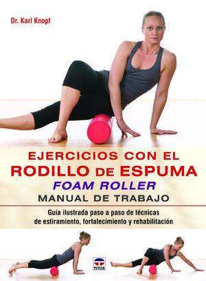 EJERCICIOS CON EL RODILLO DE ESPUMA FOAM ROLLER