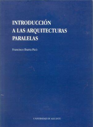 INTRODUCCIÓN A LAS ARQUITECTURAS PARALELAS
