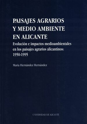 PAISAJES AGRARIOS Y MEDIO AMBIENTE EN ALICANTE