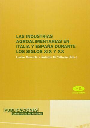 LAS INDUSTRIAS AGROALIMENTARIAS EN ITALIA Y ESPAÑA DURANTE LOS SIGLOS XIX Y XX