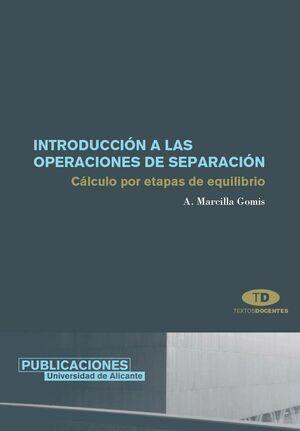 INTRODUCCIÓN A LAS OPERACIONES DE SEPARACIÓN. CÁLCULO POR ETAPAS DE EQUILIBRIO