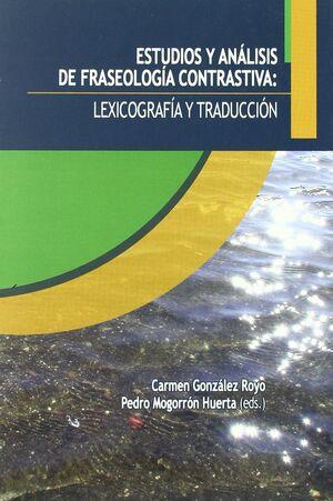ESTUDIOS Y ANÁLISIS DE FRASEOLOGÍA CONTRASTIVA: LEXICOGRAFÍA Y TRADUCCIÓN